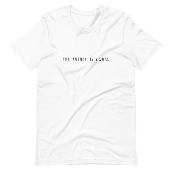 The Future is Equal shirt white